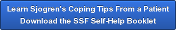 Take Control of Your Sjogren's Download the SSF Self-Help Booklet